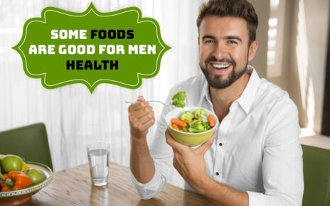 Some Foods Are Good For Men Health